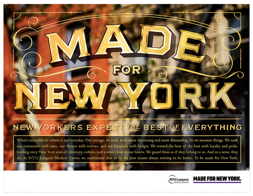 "Lettering, design for NYU Langone's ""Made for New York"" campaign • Art direction/design by Munn Rabot, Louise Fili  • Gold leafing by Bob Gamache"
